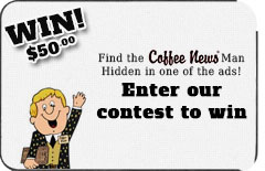 Find the Coffee News Man Hidden in one of the ads to win $50.